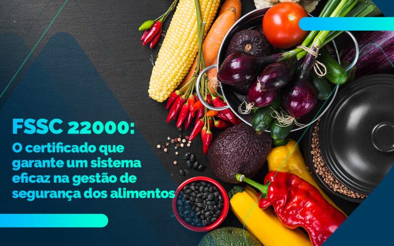 FSSC 22000 - Segurança de Alimentos